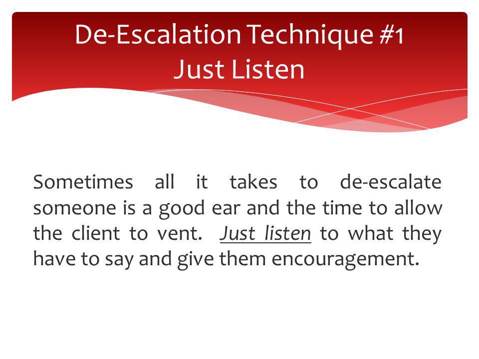 De-Escalation Technique #1 Just Listen