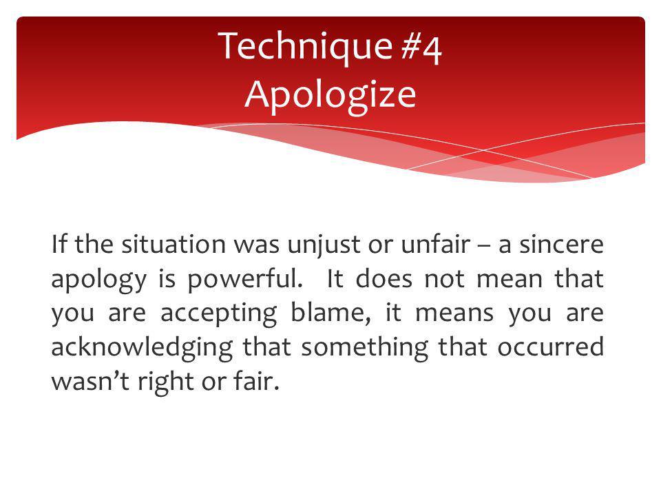 Technique #4 Apologize