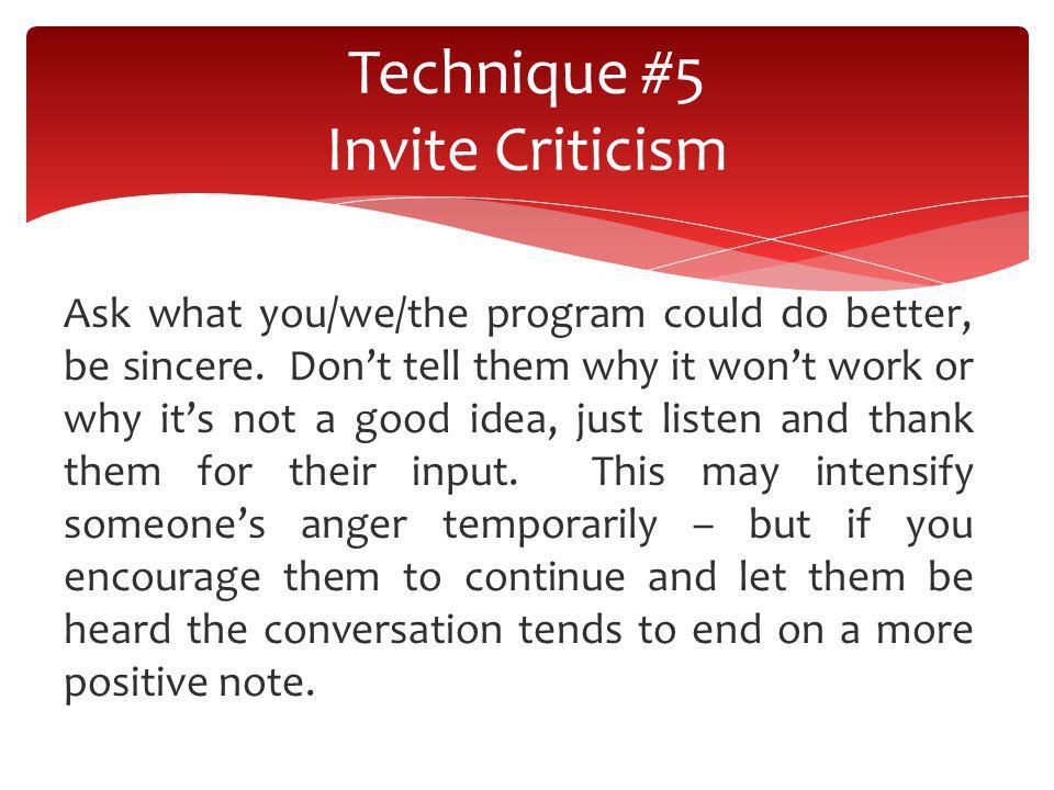 Technique #5 Invite Criticism