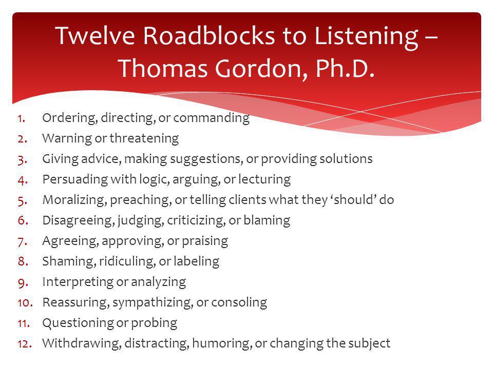 Twelve Roadblocks to Listening – Thomas Gordon, Ph.D.