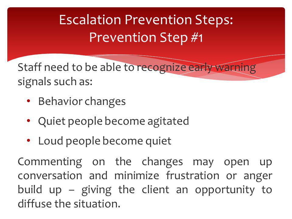 Escalation Prevention Steps: Prevention Step #1