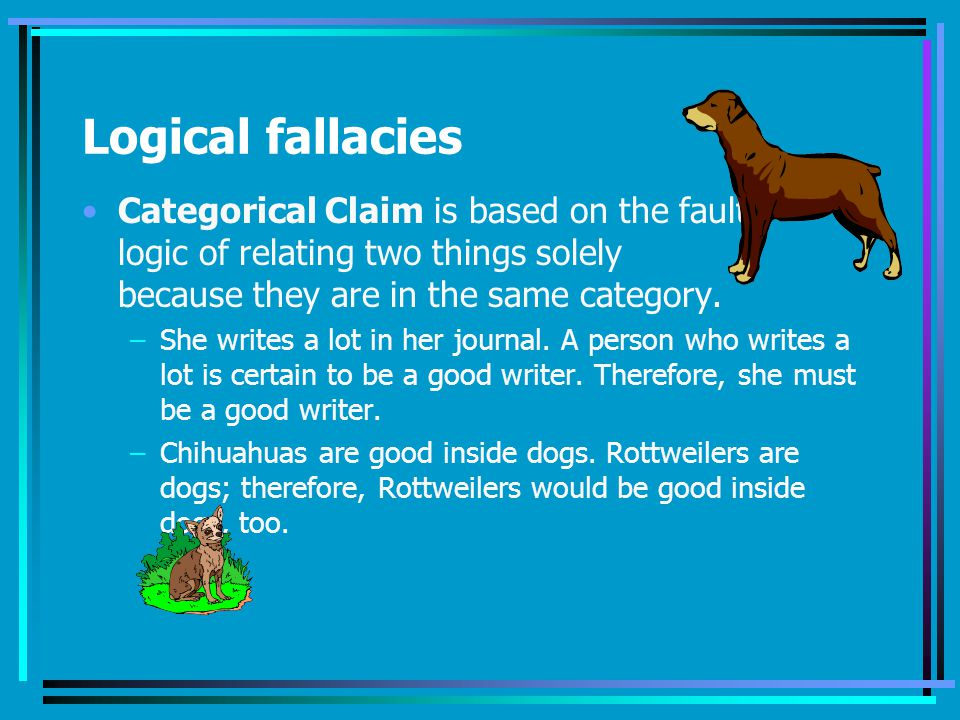 Logical fallacies Categorical Claim is based on the faulty
