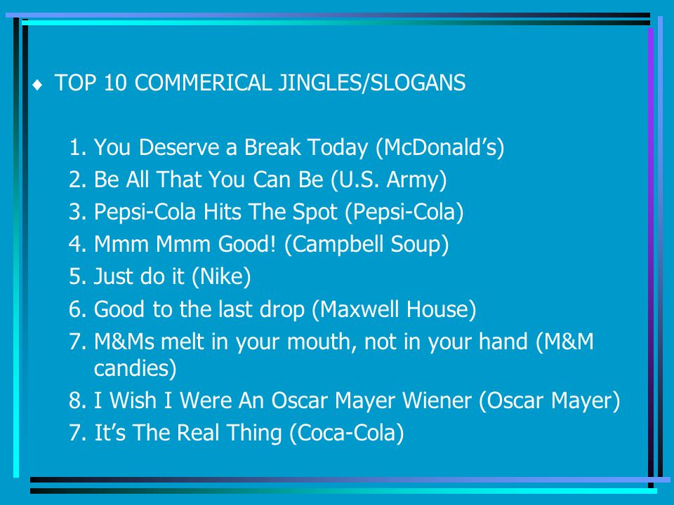 TOP 10 COMMERICAL JINGLES/SLOGANS