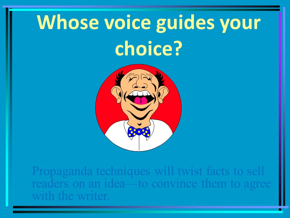 Whose voice guides your choice