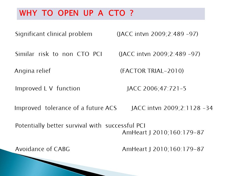 WHY TO OPEN UP A CTO Significant clinical problem (JACC intvn 2009;2:489 –97)