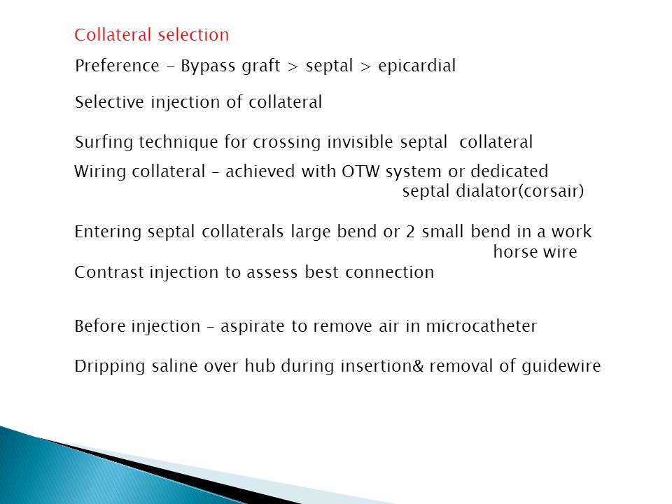 Collateral selection Preference - Bypass graft > septal > epicardial. Selective injection of collateral.