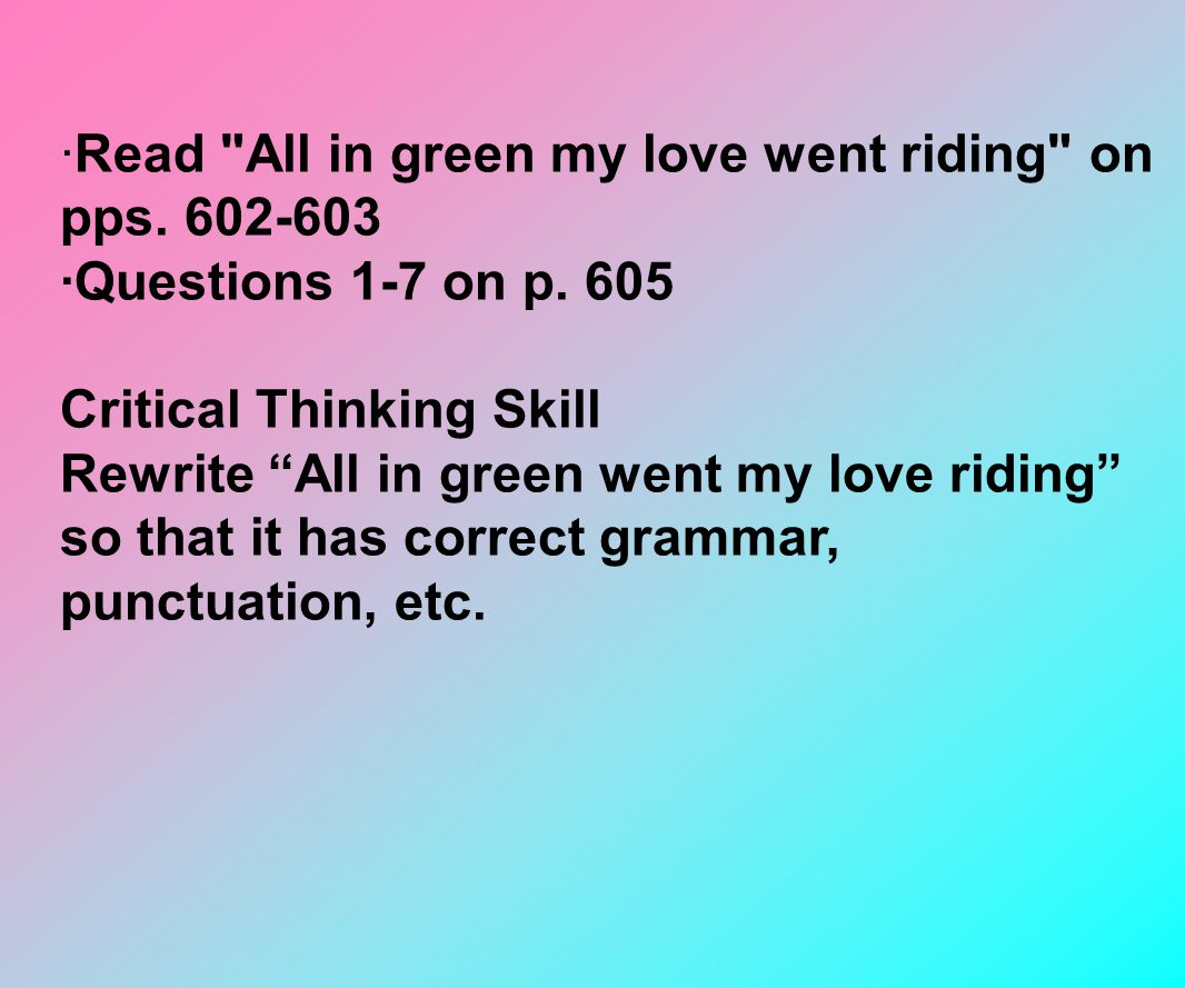 ·Read All in green my love went riding on pps. 602-603