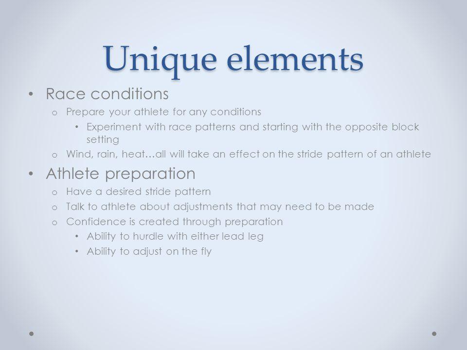 Unique elements Race conditions Athlete preparation
