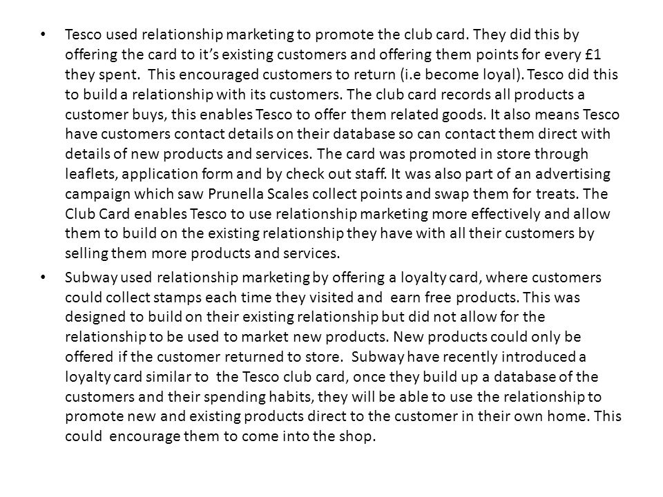 Tesco used relationship marketing to promote the club card