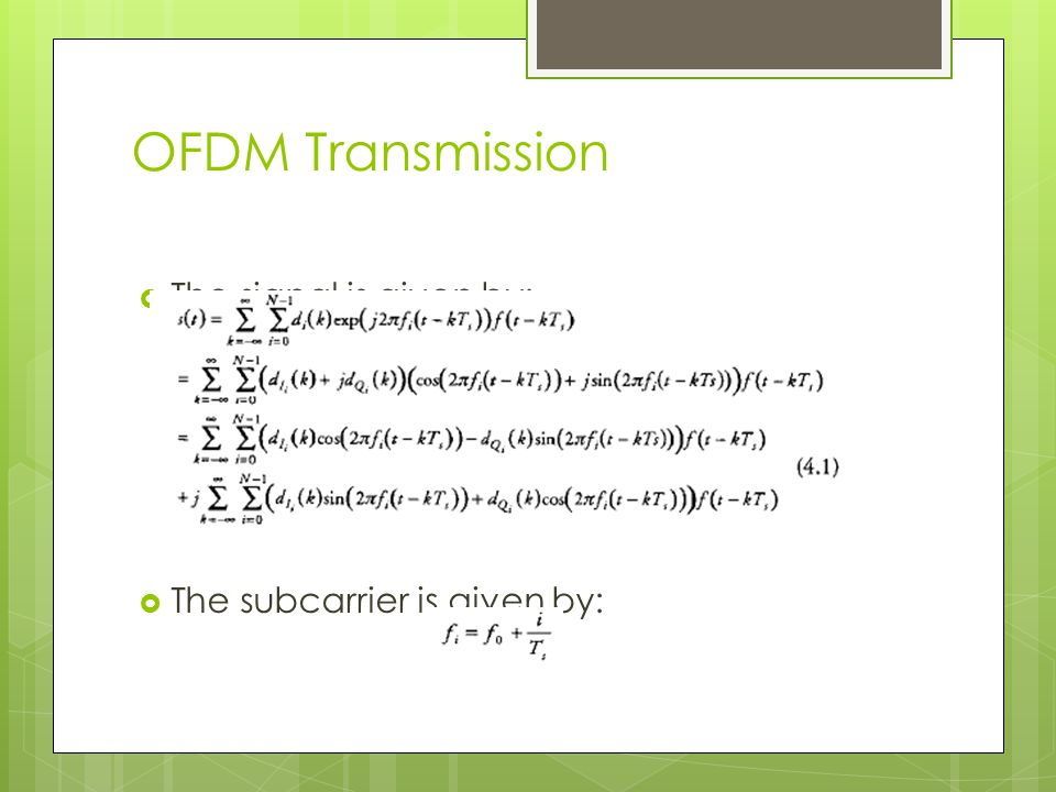 OFDM Transmission The signal is given by: The subcarrier is given by: