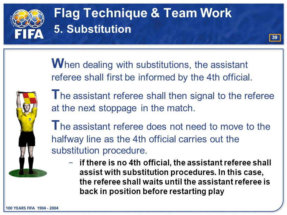 Flag Technique & Team Work 5. Substitution