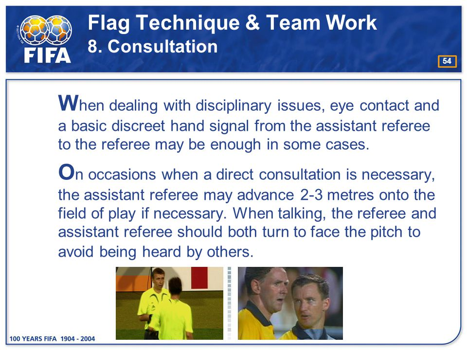 Flag Technique & Team Work 8. Consultation