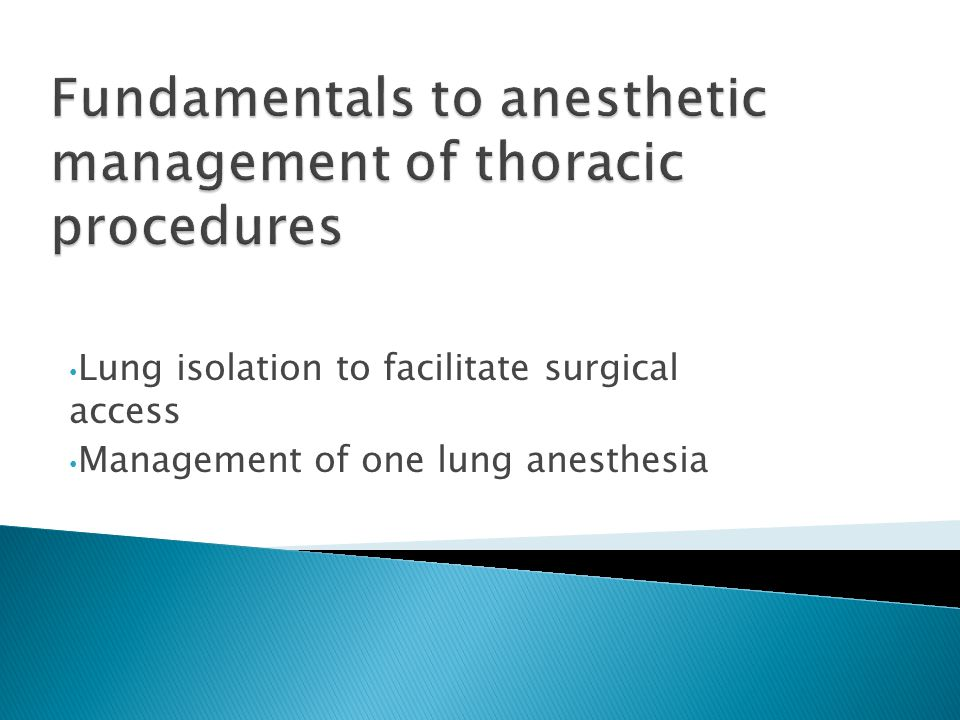 Fundamentals to anesthetic management of thoracic procedures