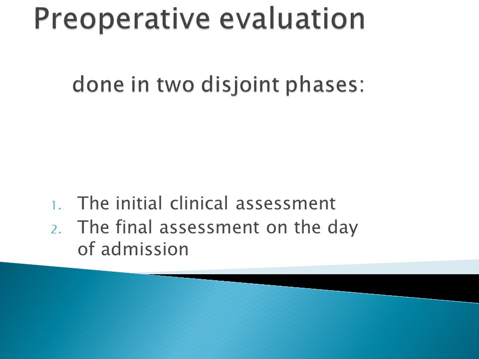 Preoperative evaluation done in two disjoint phases: