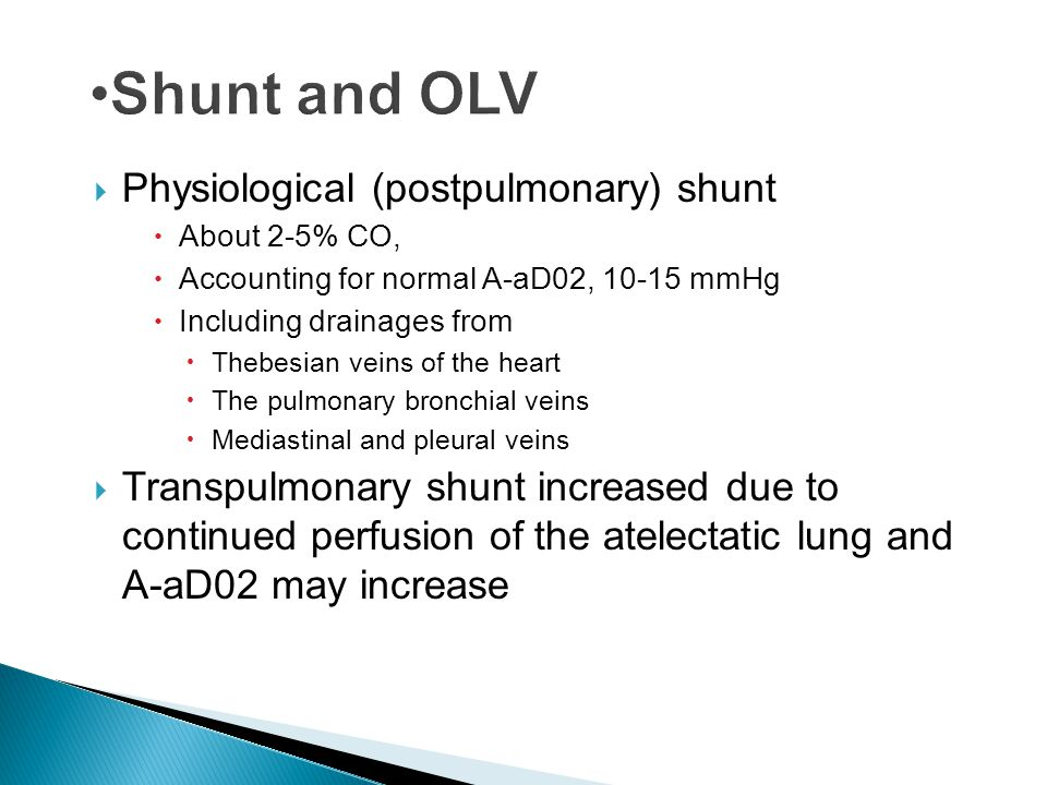 Shunt and OLV Physiological (postpulmonary) shunt