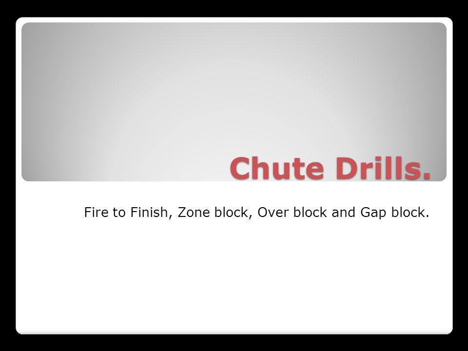 Fire to Finish, Zone block, Over block and Gap block.