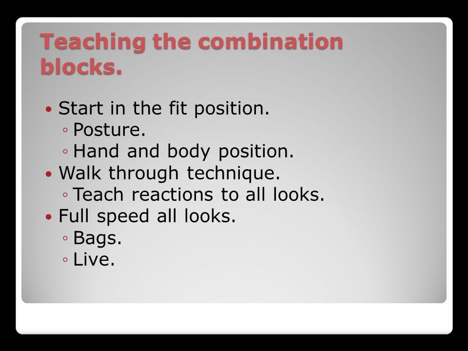 Teaching the combination blocks.