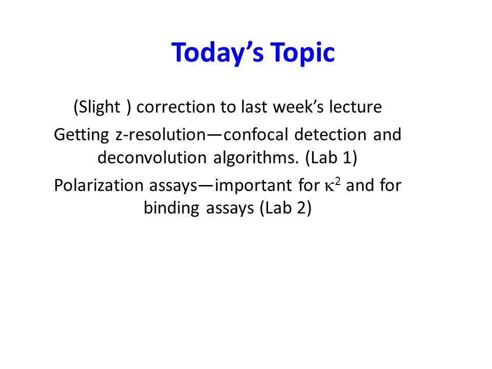 Today's Topic (Slight ) correction to last week's lecture
