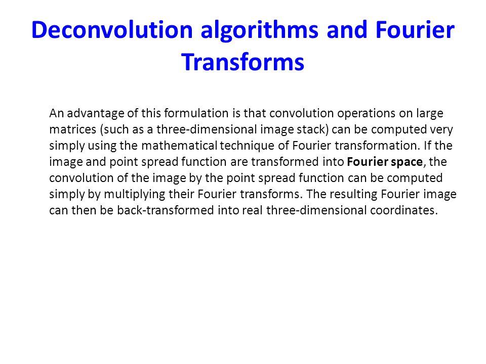 Deconvolution algorithms and Fourier Transforms