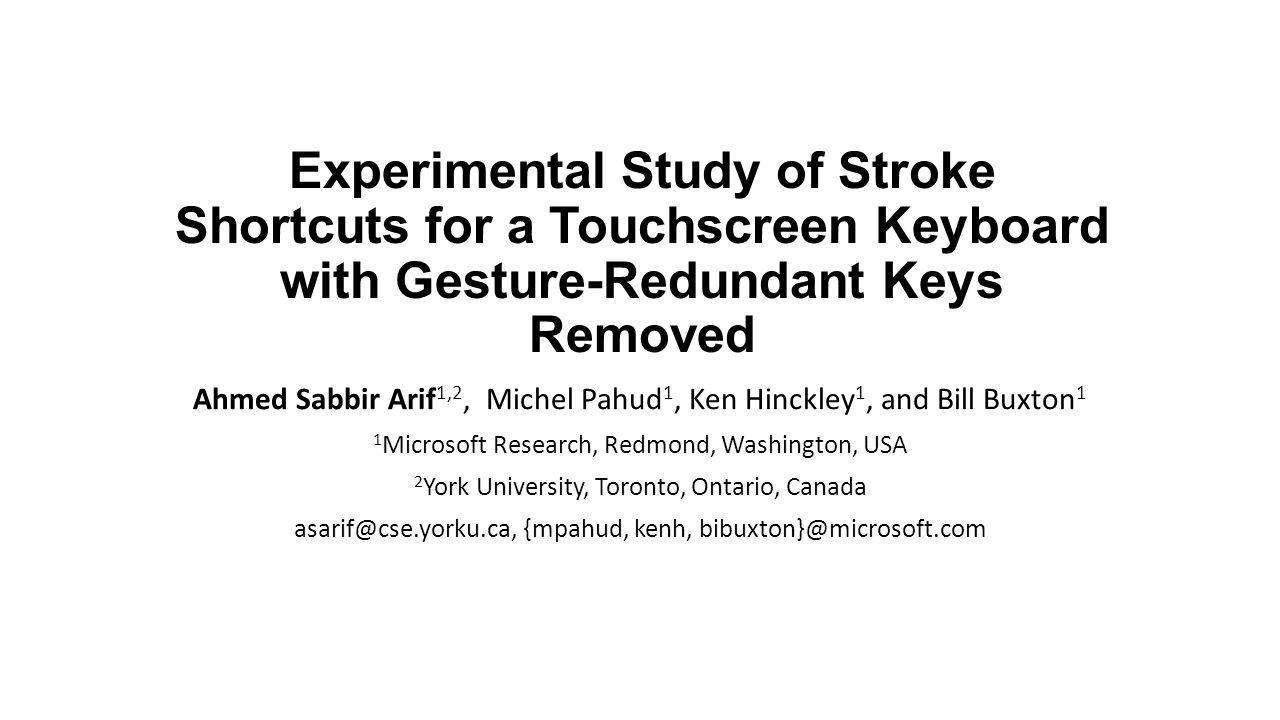 Experimental Study of Stroke Shortcuts for a Touchscreen Keyboard with Gesture-Redundant Keys Removed