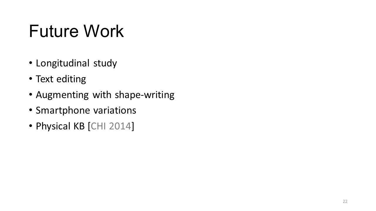 Future Work Longitudinal study Text editing