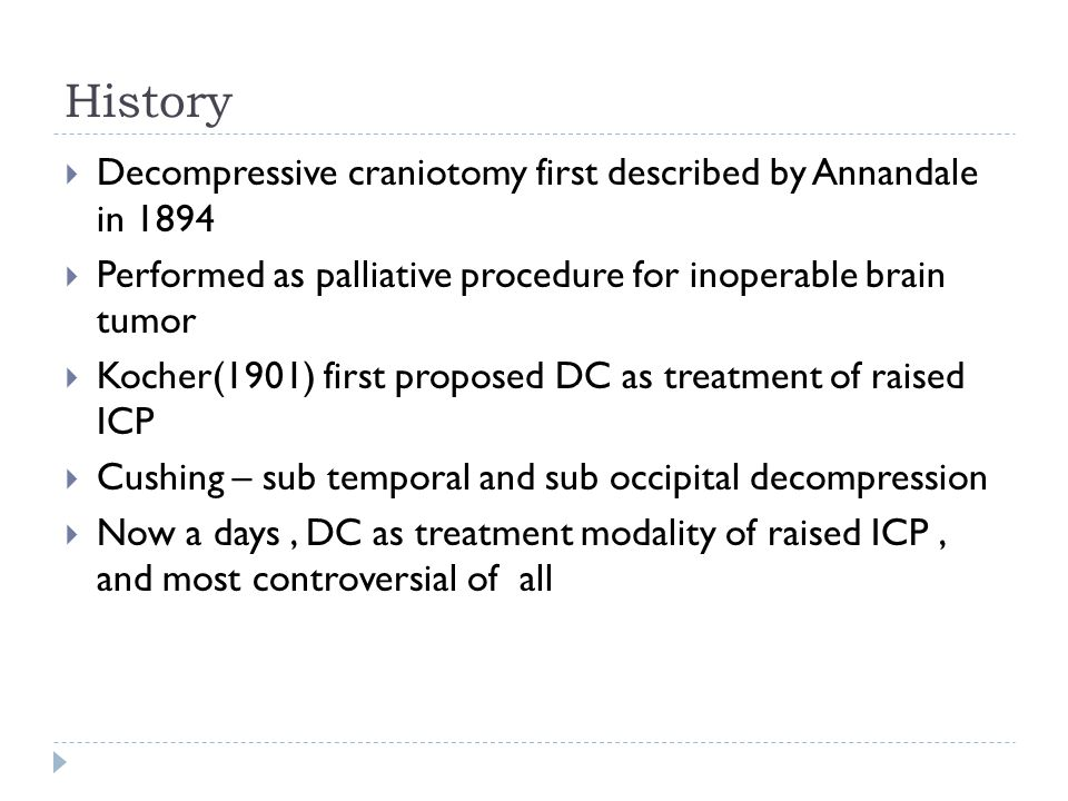 History Decompressive craniotomy first described by Annandale in 1894