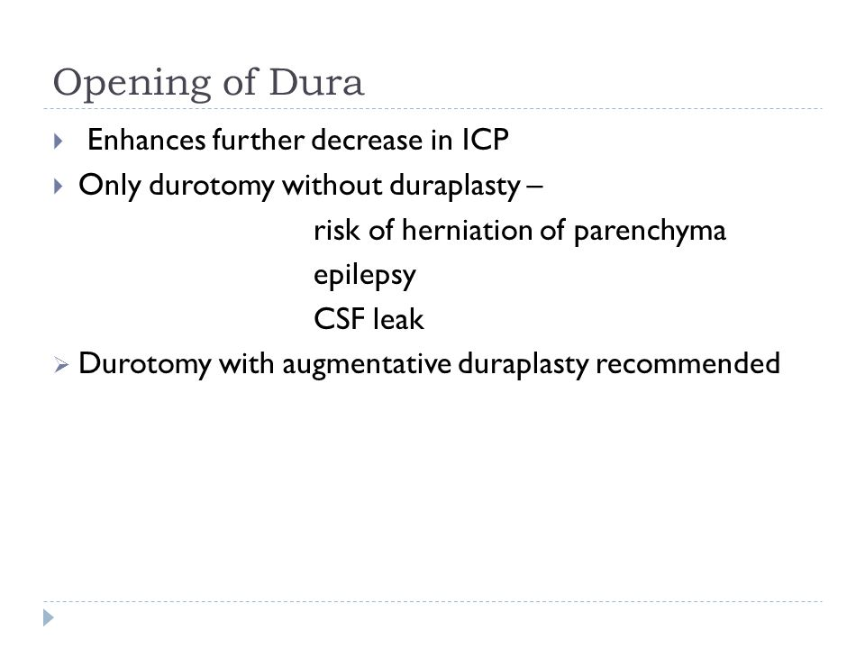 Opening of Dura Enhances further decrease in ICP