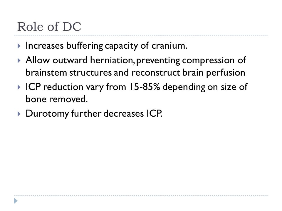 Role of DC Increases buffering capacity of cranium.