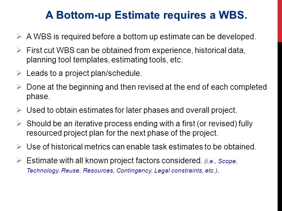 A Bottom-up Estimate requires a WBS.