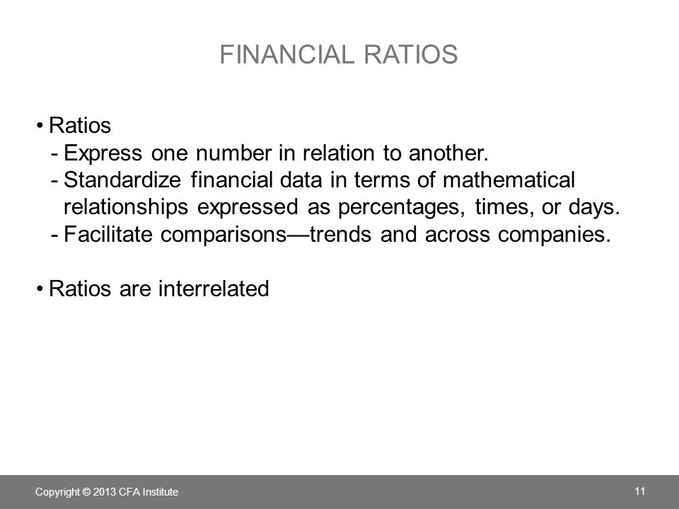 Financial ratios Ratios Express one number in relation to another.