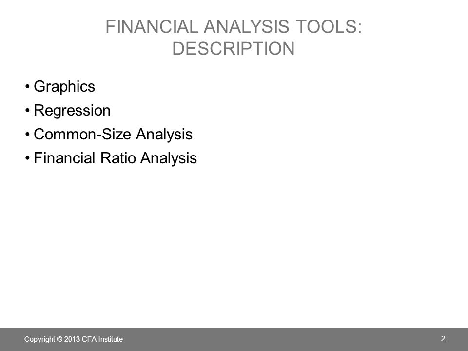financial analysis tools When computing financial ratios and when doing other financial statement analysis always keep in mind that the financial statements reflect the accounting.