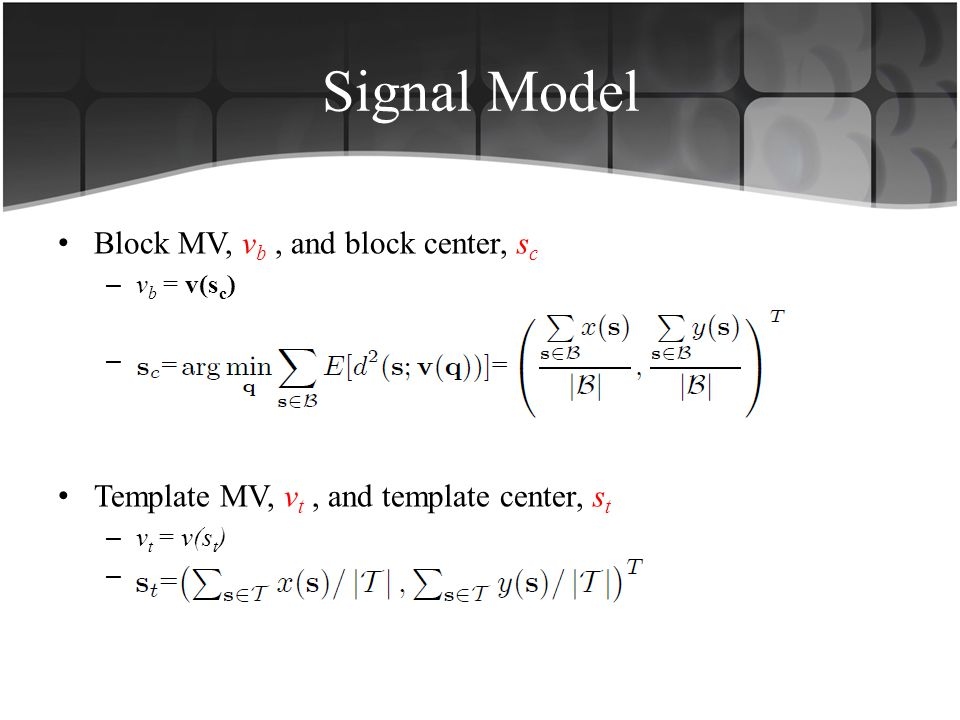 Signal Model Block MV, vb , and block center, sc