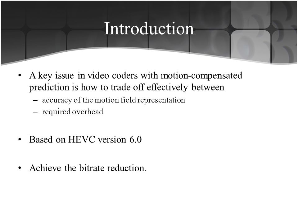 Introduction A key issue in video coders with motion-compensated prediction is how to trade off effectively between.