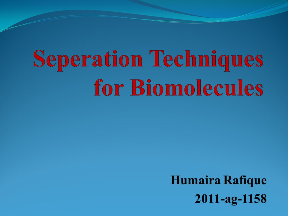 Seperation Techniques for Biomolecules