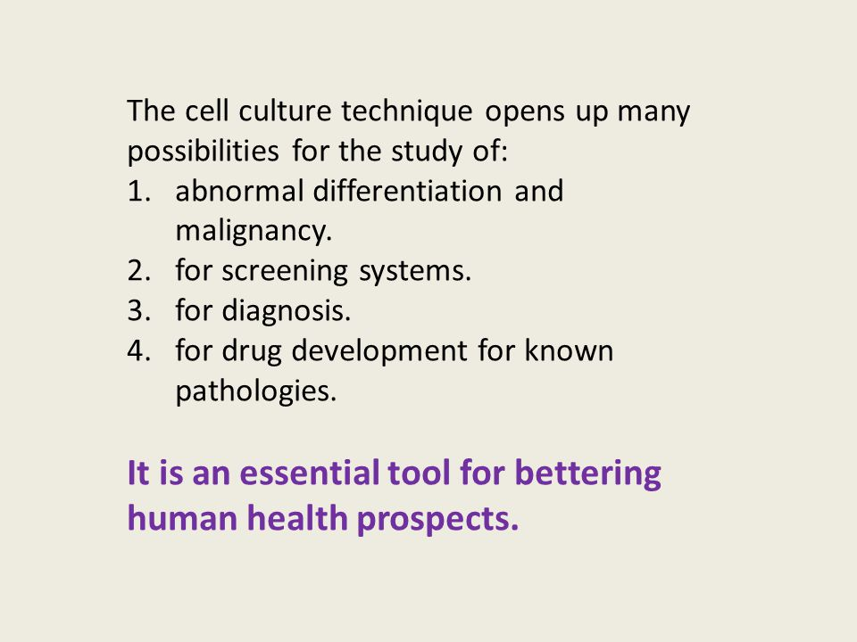 It is an essential tool for bettering human health prospects.