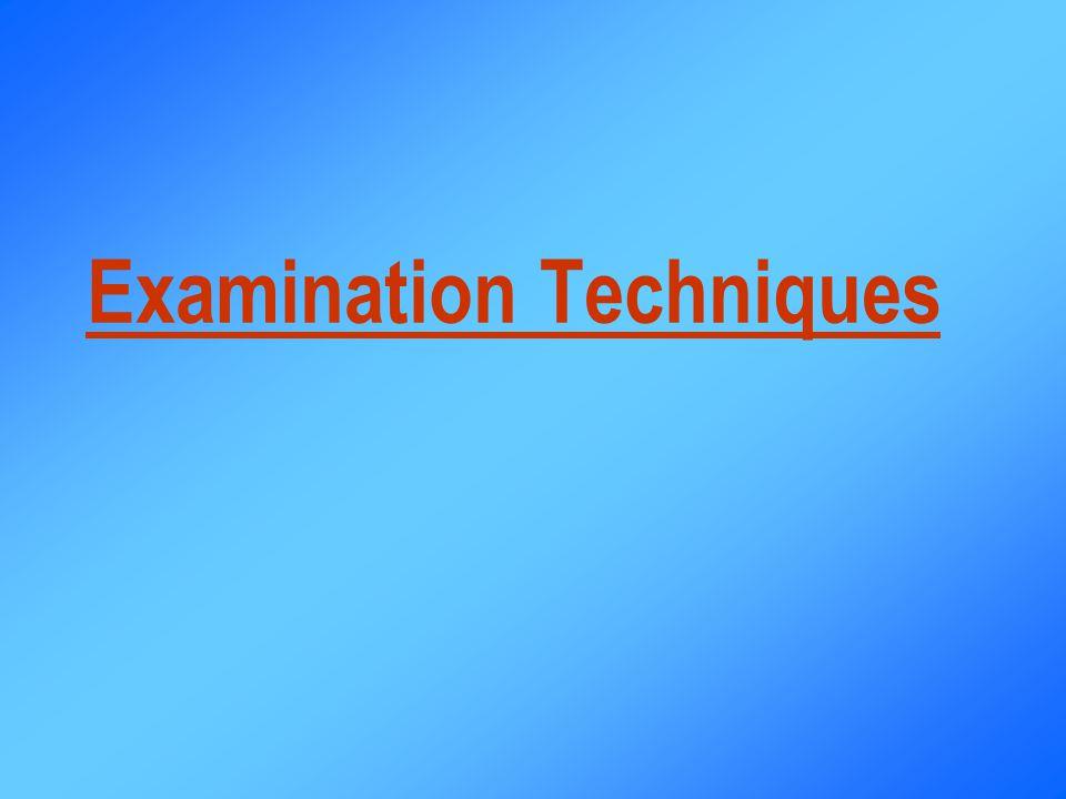 Examination Techniques