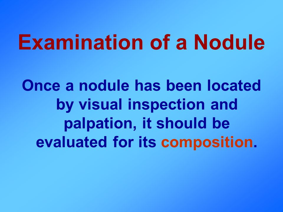 Examination of a Nodule