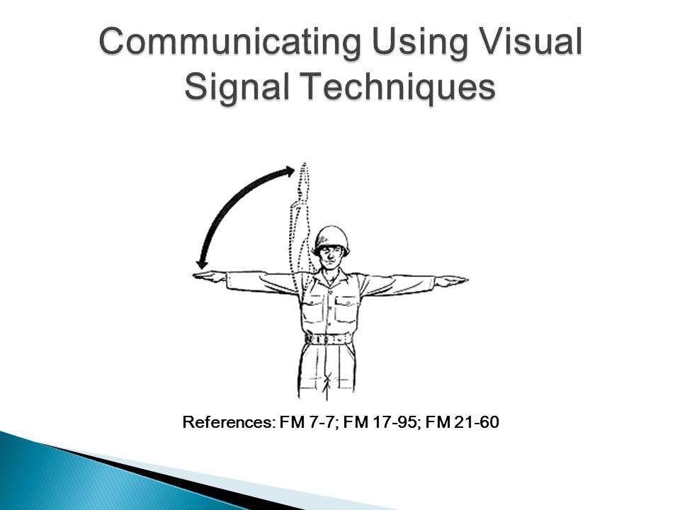 Communicating Using Visual Signal Techniques