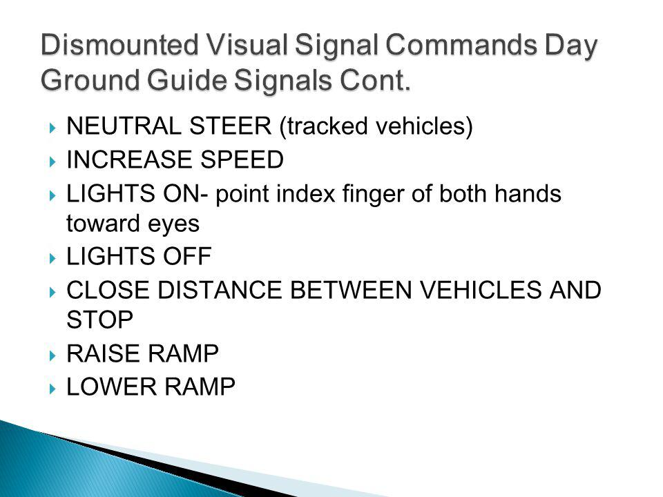 Dismounted Visual Signal Commands Day Ground Guide Signals Cont.