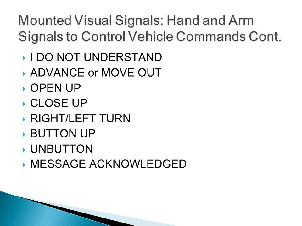 Mounted Visual Signals: Hand and Arm Signals to Control Vehicle Commands Cont.
