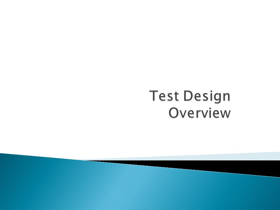 Test Design Overview