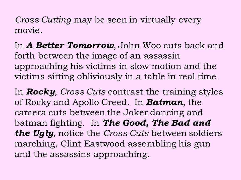 Cross Cutting may be seen in virtually every movie