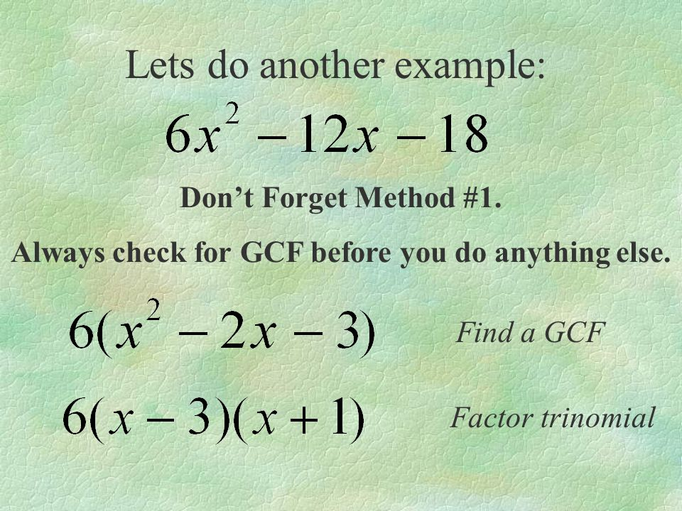 Always check for GCF before you do anything else.