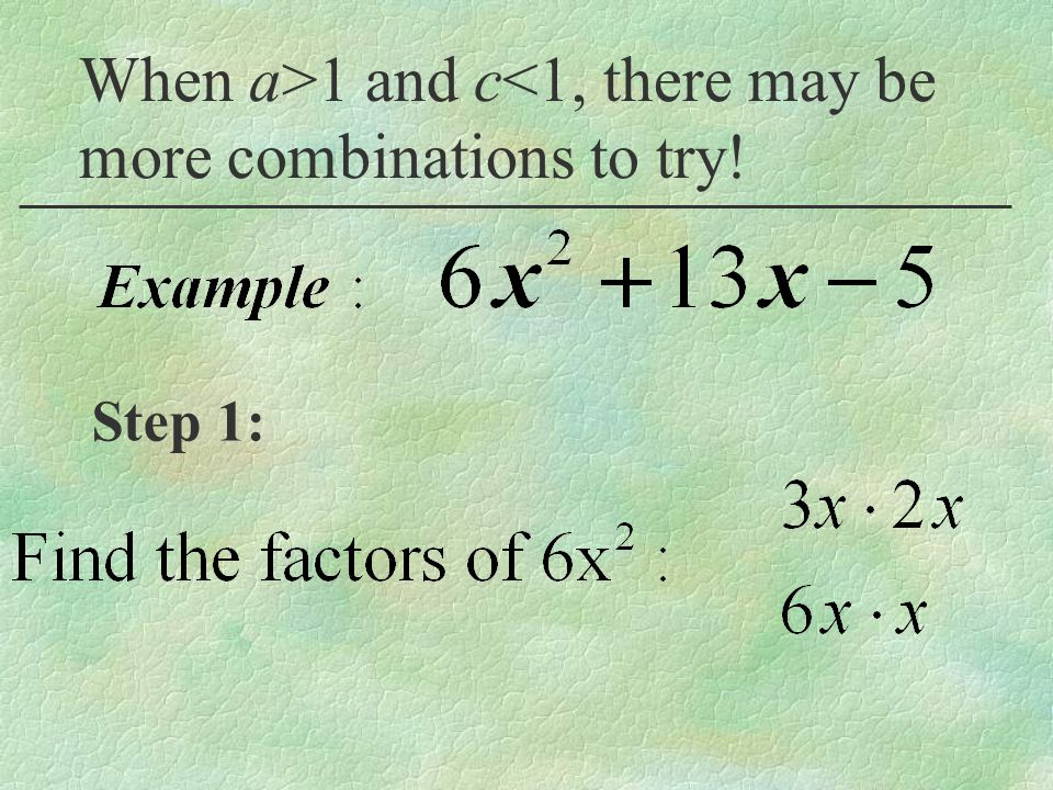 When a>1 and c<1, there may be more combinations to try!
