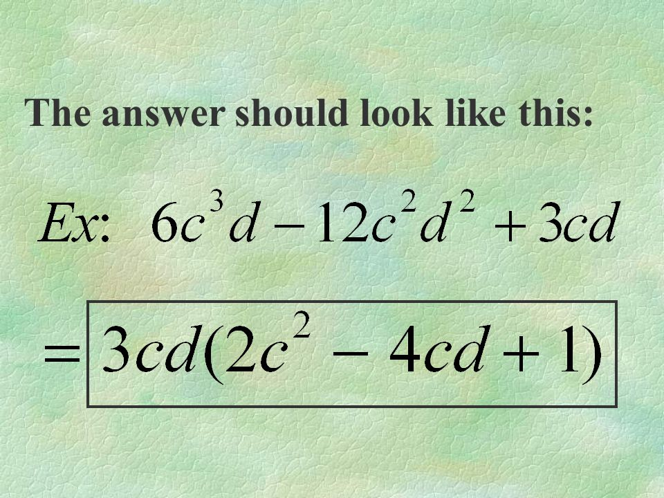 The answer should look like this: