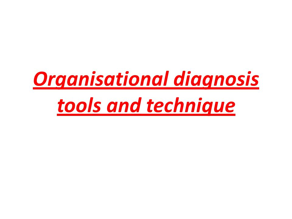 Organisational diagnosis tools and technique