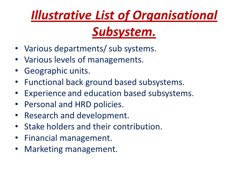 Illustrative List of Organisational Subsystem.