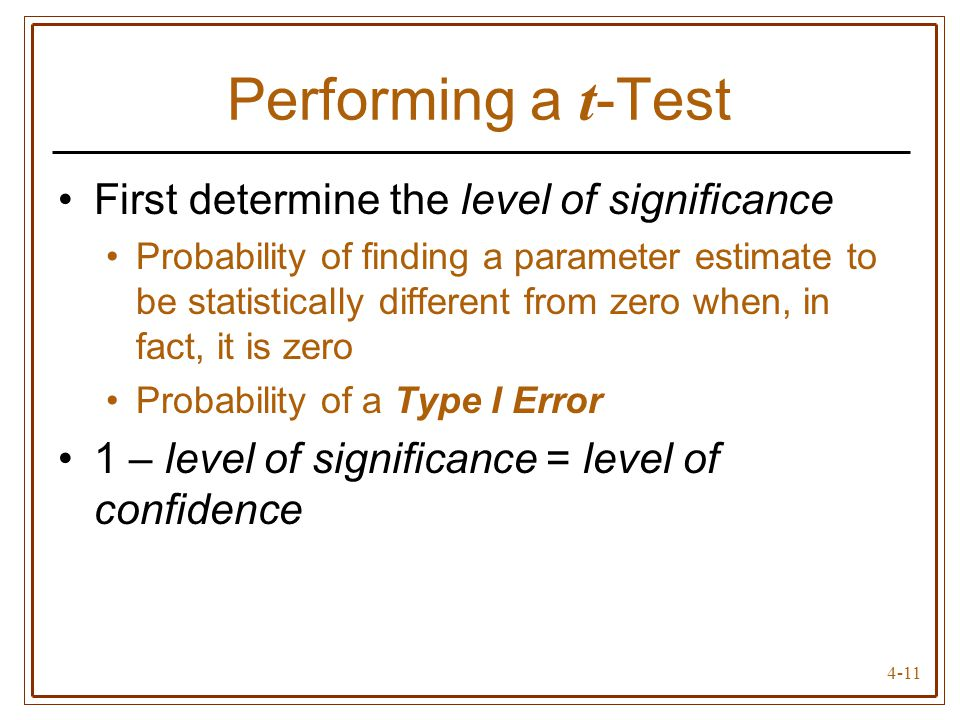 Performing a t-Test First determine the level of significance