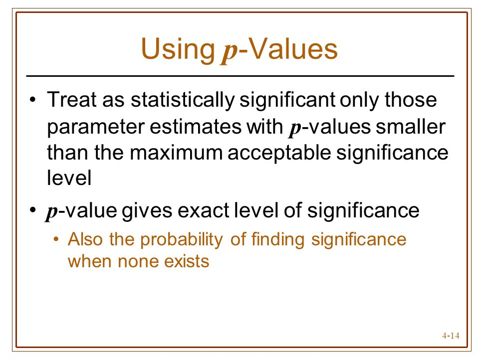 Using p-Values p-value gives exact level of significance