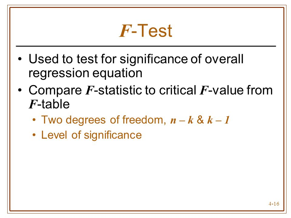 F-Test Used to test for significance of overall regression equation